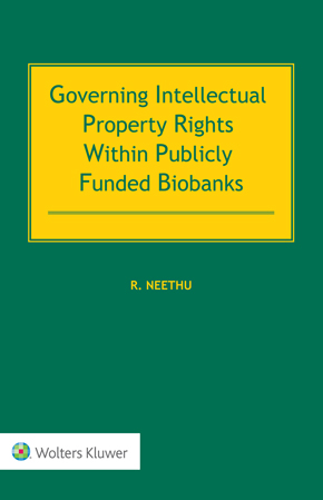 Governing Intellectual Property Rights Within Publicly Funded Biobanks by NEETHU