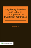 Regulatory Freedom and Indirect Expropriation in Investment Arbitration by RAJPUT
