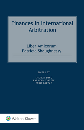Finances in International Arbitration: Liber Amicorum Patricia Shaughnessy by BALTAG