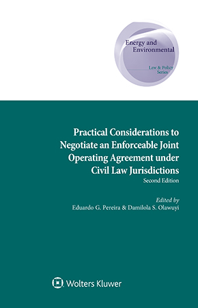 Practical Considerations to Negotiate an Enforceable Joint Operating Agreement under Civil Law Jurisdictions, Second Edition (CRC) by PEREIRA