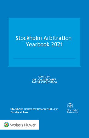 Stockholm Arbitration Yearbook 2021 by SCHOLDSTROM