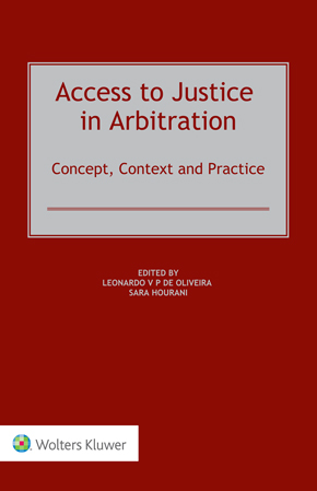 Access to Justice in Arbitration: Concept, Context and Practice by DE OLIVEIRA