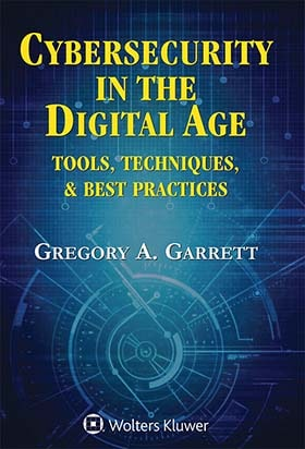 Cybersecurity in the Digital Age: Tools, Techniques, & Best Practices by GARRETT