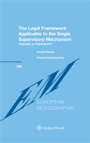 The Legal Framework Applicable to the Single Supervisory Mechanism: Tapestry or Patchwork? by BASSANI