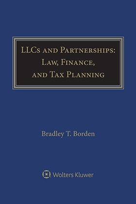 LLCs and Partnerships: Law, Finance, and Tax Planning by Bradley T. Borden