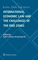 International Economic Law and the Challenges of the Free Zones by CHAISSE