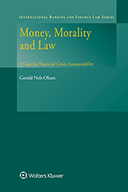 Money, Morality and Law: A Case for Financial Crisis Accountability by OLSON