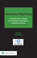 Antibody Patenting: A Practitioner's Guide to Drafting, Prosecution and Enforcement by MEIER