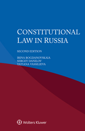 Constitutional Law in Russia, 2nd edition by BOGDANOVSKAIA