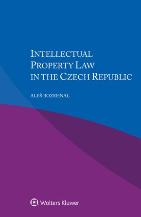 Intellectual Property Law in the Czech Republic by ROZEHNAL