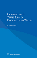 Property and Trust Law in England and Wales by SPARKES