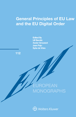 General Principles of EU Law and the EU Digital Order by BERNITZ