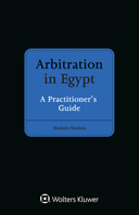 Arbitration in Egypt: A Practitioner's Guide by SHEHATA