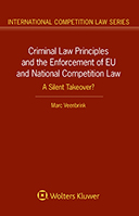 Criminal Law Principles and the Enforcement of EU and National Competition Law: A Silent Takeover? by VEENBRINK