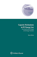 Capacity Mechanisms in EU Energy Law: Ensuring Security of Supply in the Energy Transition by HUHTA