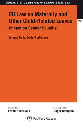 EU Law on Maternity and Other Child-Related Leaves: Impact on Gender Equality by CORTE-RODRIGUEZ
