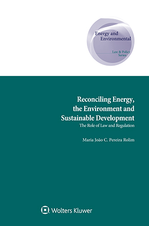 Reconciling Energy, the Environment and Sustainable Development: The Role of Law and Regulation by ROLIM