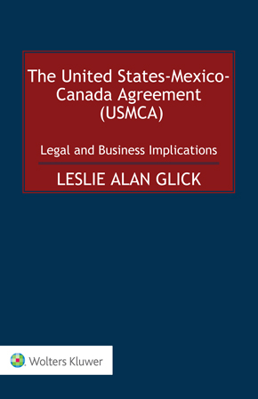 The United States-Mexico-Canada Agreement (USMCA): Legal and Business Implications by GLICK