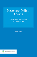 Designing Online Courts: The Future of Justice Is Open to All by LOEBL