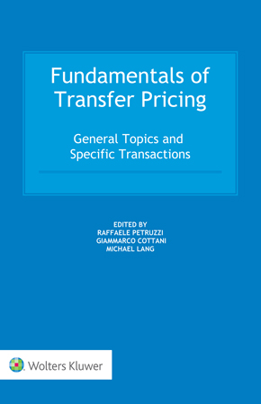 Fundamentals of Transfer Pricing: General Topics and Specific Transactions by LANG