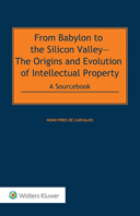 From Babylon to the Silicon Valley—The Origins and Evolution of Intellectual Property: A Sourcebook by CARVALHO