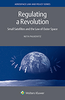 Regulating a Revolution: Small Satellites and the Law of Outer Space by PALKOVITZ