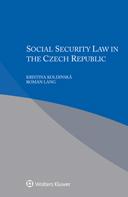 Social Security Law in the Czech Republic by KOLDINSKA