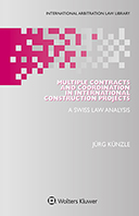 Multiple Contracts and Coordination in International Construction Projects: A Swiss Law Analysis by KUNZLE