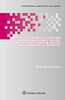The Public Order Exception in International Trade, Investment, Human Rights and Commercial Disputes by PRODROMOU