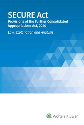 SECURE Act Provisions of the Further Consolidated Appropriations Act, 2020: Law, Explanation and Analysis