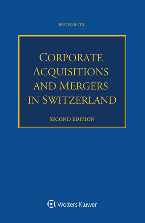 Corporate Acquisitions and Mergers in Switzerland, Second edition by BARTSCHI