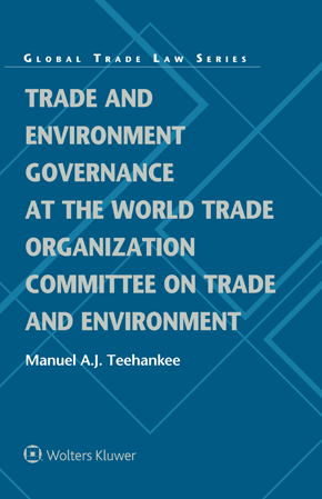 Trade and Environment Governance at the World Trade Organization Committee on Trade and Environment by TEEHANKEE