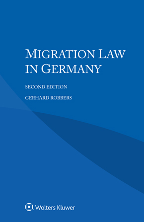 Migration Law in Germany, 2nd edition by ROBBERS