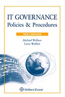 IT Governance: Policies & Procedures, 2021 Edition by Michael Wallace JPMorgan Chase , Lawrence J. Webber