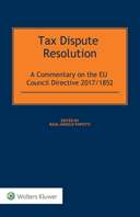 Tax Dispute Resolution: A Commentary on the EU Council Directive 2017/1852 by PAPOTTI