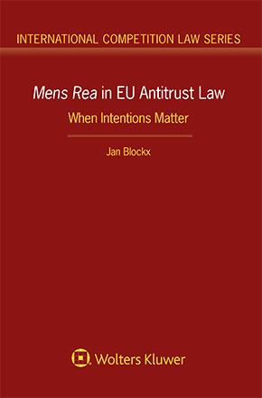 Mens Rea in EU Antitrust Law: When Intentions Matter by BLOCKX