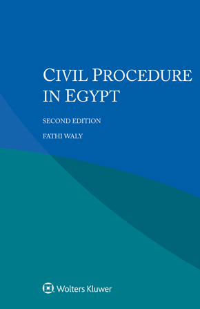 Civil Procedure in Egypt, Second edition by WALY