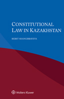 Constitutional Law in Kazakhstan by SHANGIRBAYEVA