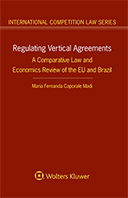 Regulating Vertical Agreements: A Comparative Law and Economics Review of the EU and Brazil by MADI