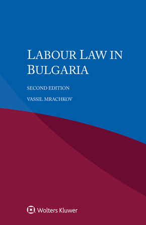 Labour Law in Bulgaria, Second edition by  MRACHKOV