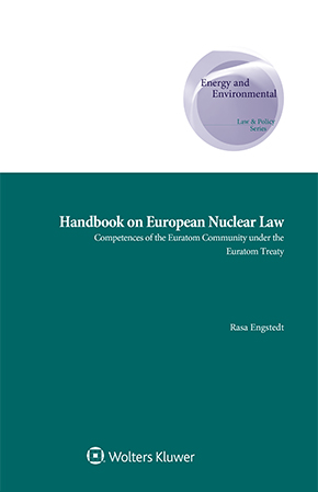 Handbook on European Nuclear Law: Competences of the Euratom Community under the Euratom Treaty by ENGSTEDT