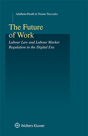 The Future of Work: Labour Law and Labour Market Regulation in the Digital Era by PERULLI