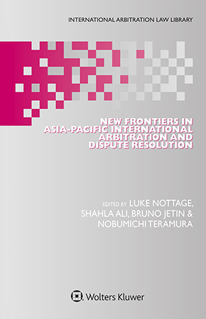 New Frontiers in Asia-Pacific International Arbitration and Dispute Resolution by ALI
