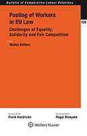 Posting of Workers in EU Law: Challenges of Equality, Solidarity and Fair Competition by MATTEO