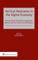 Vertical Restraints in the Digital Economy: Vertical Block Exemption Regulation Reform and the Future of Distribution by CLAICI