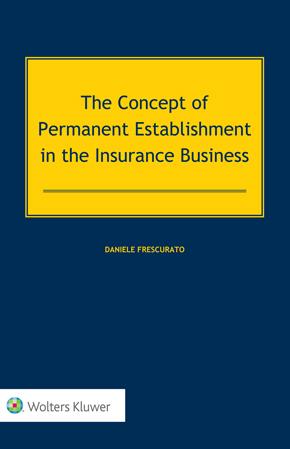 The Concept of Permanent Establishment in the Insurance Business by FRESCURATO