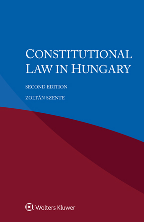 Constitutional Law in Hungary, 2nd edition by SZENTE