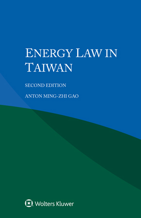 Energy Law in Taiwan, 2nd edition by GAO