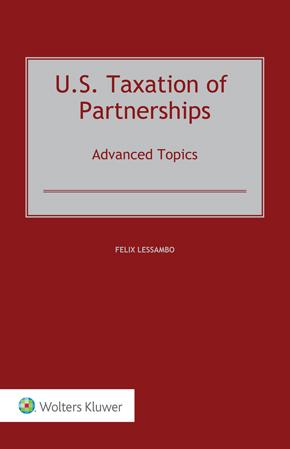 U.S. Taxation of Partnerships: Advanced Topics by LESSAMBO