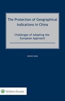 The Protection of Geographical Indications in China: Challenges of Adopting the European Approach by SONG